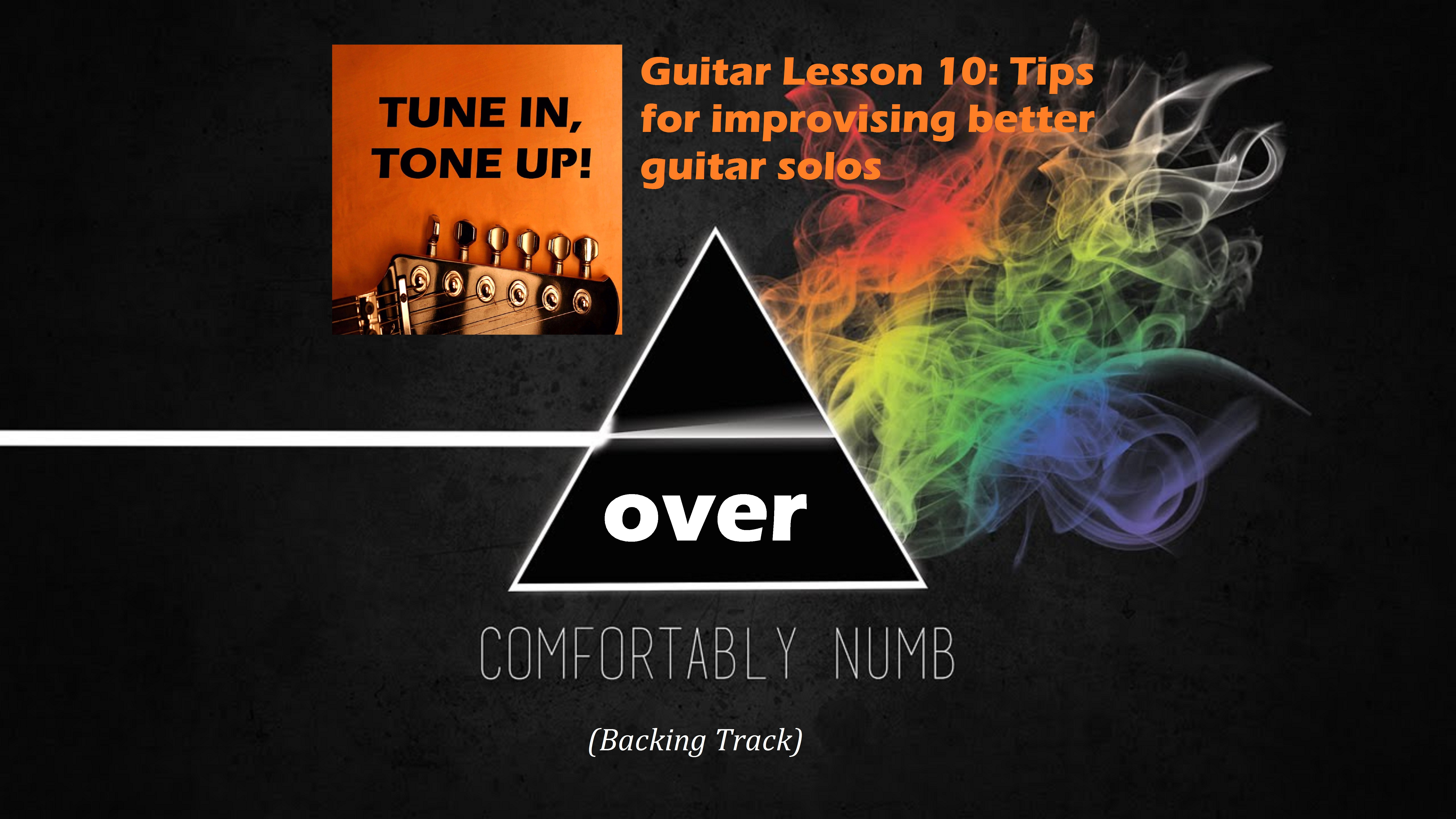 Guitar Lesson 10: Tips for improvising better guitar solos
