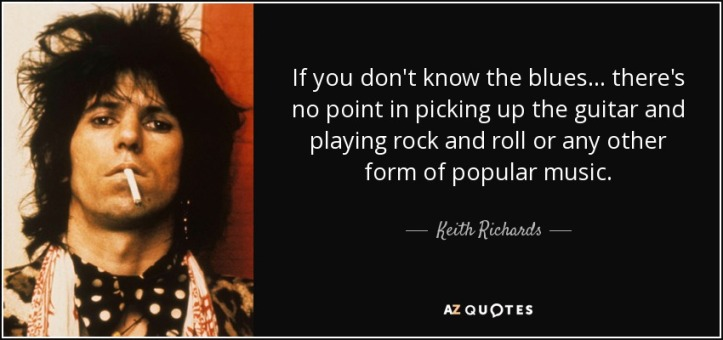 25quote-if-you-don-t-know-the-blues-there-s-no-point-in-picking-up-the-guitar-and-playing-rock-keith-richards-24-44-75