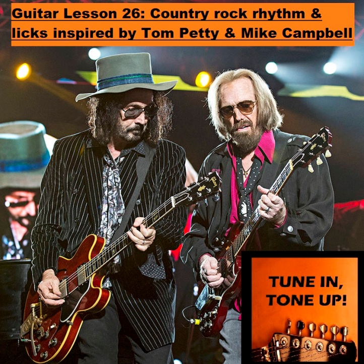 26 Guitar Lesson 26 - Country rock rhythm & licks inspired by Tom Petty & Mike Campbell