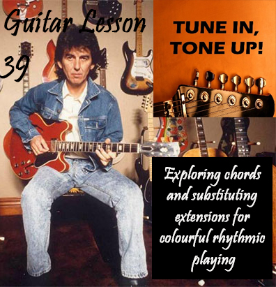 Guitar Lesson 39: Exploring chords and substituting extensions for colourful rhythmic playing