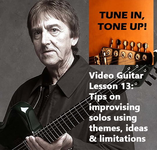 Video Guitar Lesson 13: Tips on improvising solos using themes, ideas and digging deep