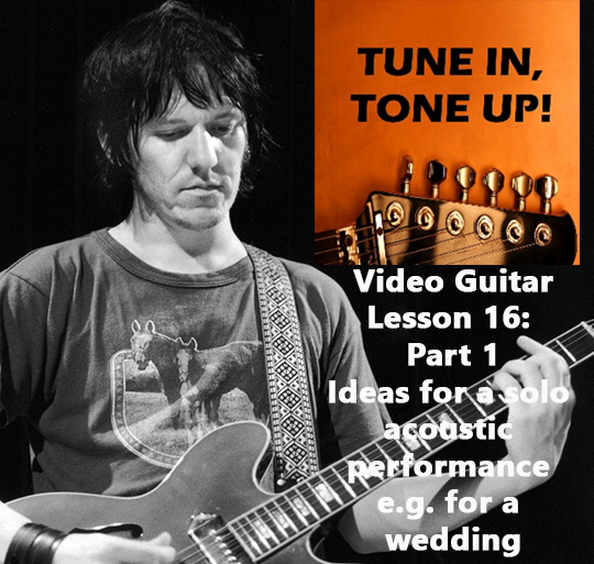 Video Guitar Lesson 16 (part 1): Tips, ideas and thoughts on planning for an effective solo acoustic performance
